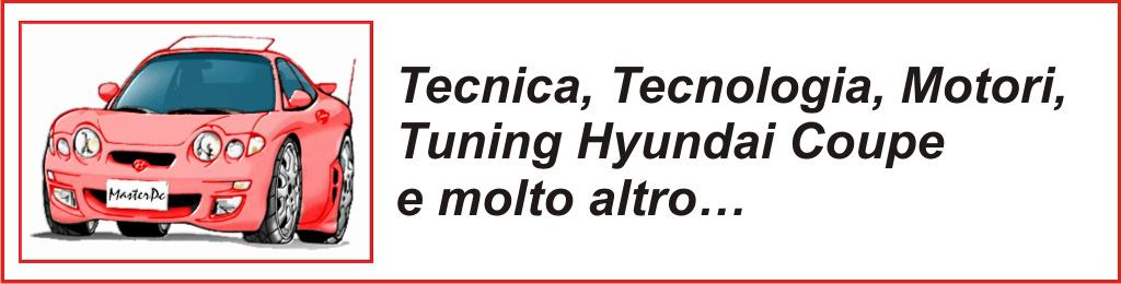 Tuning, motori, Hyundai Coupe Blog – By Masterpc